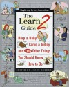The Learn2 Guide: Burp a Baby, Carve a Turkey, and 108 Other Things You Should Know How to Do - Jason Roberts