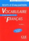 Vocabulaire Progressif du Français - Niveau intermédiaire: Tests d'Evaluation - Claire Miquel