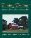 Traveling Tennessee: A Complete Tour Guide to the Volunteer State from the Highlands of the Smoky Mountains to the Banks of the Mississippi River - Cathy Summerlin, Vernon Summerlin