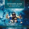 Skydivers Guide to Religion and the Meaning of Life - Mike Jones