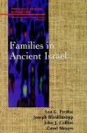 Families in Ancient Israel (Family, Religion, and Culture) - Leo G. Perdue, Carol L. Meyers, John J. Collins