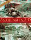 Antietam in 3-D - Bob Zeller, John J. Richter, Garry E. Adelman