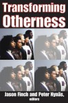Transforming Otherness - Jason Finch