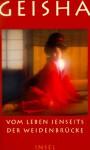 Geisha : vom Leben jenseits der Weidenbrücke - Michael Stein