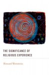 The Significance of Religious Experience - Howard K. Wettstein