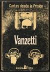 Cartas desde la prisión - Bartolomeo Vanzetti