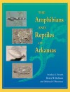 The Amphibians and Reptiles of Arkansas (C) - STANLEY TRAUTH, Michael Plummer