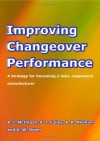 Improving Changeover Performance - S. Culley, A. Mileham, R. McIntosh, G. Owen