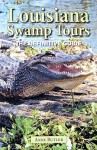 Louisiana Swamp Tours: The Definitive Guide - Anne Butler, Henry Cancienne