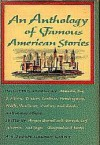 An Anthology of Famous American Stories - Angus Burrell, Bennett Cerf