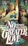 No Greater Love - Patricia Gallagher