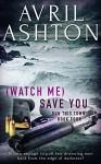 (Watch Me) Save You (Run This Town Book 4) - Avril Ashton