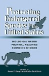 Protecting Endangered Species in the United States: Biological Needs, Political Realities, Economic Choices - Jason F. Shogren
