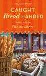Caught Bread Handed - Ellie Alexander
