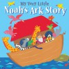 My Very Little Noah's Ark Story - Lois Rock, Alex Ayliffe
