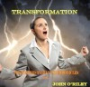 Transformation - John O'Riley