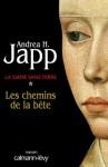 La Dame sans terre, t1 : Les Chemins de la bête (Suspense Crime) (French Edition) - Andrea H. Japp