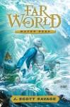 Far World, Vol. 1: Water Keep (Farworld) - J. Scott Savage