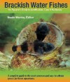 Brackish-Water Fishes: An Aquarist's Guide to Identification, Care & Husbandry - Neale Monks