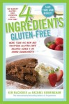 4 Ingredients Gluten-Free: More Than 400 New and Exciting Recipes All Made with 4 or Fewer Ingredients and All Gluten-Free! - Kim McCosker, Rachael Bermingham