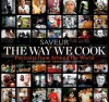The Way We Cook (Saveur): Portraits of Home Cooks Around the World - James Oseland