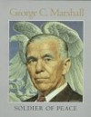 George C. Marshall: Soldier of Peace - Colin Powell, Larry I. Bland, James G. Barber