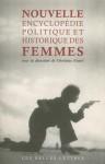 Nouvelle Encyclopedie Politique Et Historique Des Femmes - Christine Faure