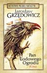Pan Lodowego Ogrodu Tom 1 - Jarosław Grzędowicz