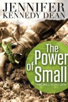 The Power of Small: Think Small to Live Large - Jennifer Dean