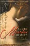 Roman Murder Mystery: The True Story of Pompilia - Derek Parker