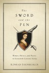 The Sword and the Pen: Women, Politics, and Poetry in Sixteenth-Century Siena - Konrad Eisenbichler