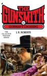The Gunsmith #291: Gunman's Crossing - J.R. Roberts