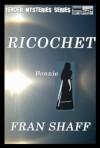 Ricochet (Tender Mysteries Series) - Fran Shaff
