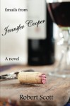 Emails from Jennifer Cooper: A novel - Robert Scott