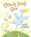 Utterly Lovely One - Mary Murphy