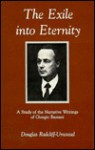 The Exile Into Eternity: A Study of the Narrative Writings of Giorgio Bassani - Douglas Radcliff-Umstead
