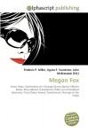 Megan Fox - Frederic P. Miller, Agnes F. Vandome, John McBrewster