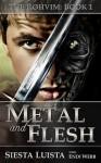 Metal and Flesh - Endi Webb