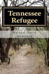 Tennessee Refugee - Michael David Anderson