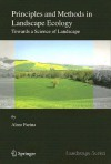 Principles and Methods in Landscape Ecology: Towards a Science of the Landscape - Almo Farina