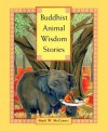 Buddhist Animal Wisdom Stories - Mark W. McGinnis