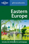 Eastern Europe: Lonely Planet Phrasebook - Lonely Planet, Ronelle Alexander