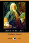 Letters to His Son, 1753-54 - Philip Dormer Stanhope