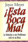 Esta Boca Mia!/ Me and My Big Mouth! - Joyce Meyer