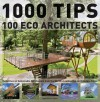 1000 Tips by 100 Eco Architects: Guidelines on Sustainable Architecture from the World's Leading Eco-architecture Firms - Marta Serrats