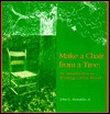 Make a Chair from a Tree: An Introduction to Working Green Wood - John D. Alexander Jr.