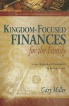 Kingdom-Focused Finances for the Family - Gary Miller