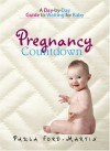 Pregnancy Countdown: A Day-By-Day Guide to Waiting for Baby - Paula Ford-Martin