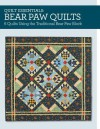 Bear Paw Quilts: 6 Quilts Using the Traditional Bear Paw Block - Maggie Ball