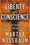 Liberty of Conscience: In Defense of America's Tradition of Religious Equality - Martha C. Nussbaum
